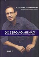 Do Zero ao Milhão. Como Criar Um Negócio Milionário, Próspero e Sustentável (Português)