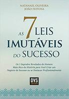 As 7 Leis Imutáveis do Sucesso: Os 7 Segredos Revelados do Homem Mais Rico da História para Você Criar um Negócio de Sucesso ou se Destacar Profissionalmente (Português)