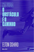 Na Vida o Obstáculo É o Caminho (Português)
