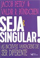 Seja Singular!: As Incríveis Vantagens de Ser Diferente (Português)