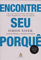 Encontre seu porquê: Um guia prático para descobrir o seu propósito e o de sua equipe (Português)