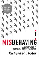 Misbehaving: A Construção Da Economia Comportamental (Português)
