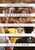 Compreender o Behaviorismo: Comportamento, Cultura e Evolução (Português)