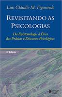 Revisitando as psicologias: Da epistemologia à ética das práticas e discursos psicológicos (Português)
