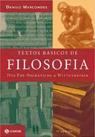 Textos básicos de filosofia: Dos pré-socráticos a Wittgenstein (Português)