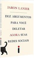 Dez Argumentos Para Você Deletar Agora Suas Redes Sociais (Português)
