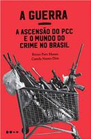 A Guerra: a ascensão do PCC e o mundo do crime no Brasil (Português)