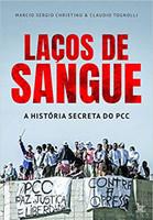 Laços de Sangue. A História Secreta do PCC (Português)