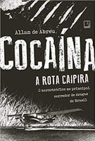 Cocaína: A rota caipira: A rota caipira (Português)