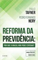Reforma da Previdência . Por que o Brasil não Pode Esperar? (Português)