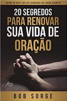 20 Segredos Para Renovar Sua Vida de Oração (Português)