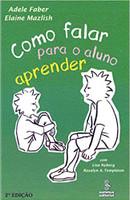 Como falar para o aluno aprender (Português)