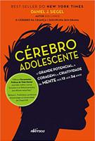 Cérebro adolescente: O grande potencial, a coragem e a criatividade da mente dos 12 aos 24 anos (Português)