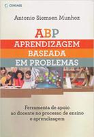 ABP – Aprendizagem Baseada em Problemas em ambientes virtuais de aprendizagem: Ferramenta de apoio ao docente no processo de ensino e aprendizagem (Português)