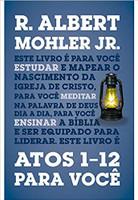 Atos 1-12 Para Você. Série. A Palavra de Deus Para Você (Português)