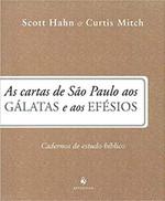 As Cartas de São Paulo aos Gálatas e aos Efésios. Caderno de Estudo Bíblico (Português)