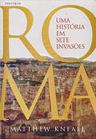 Roma - Uma história em sete invasões (Português)