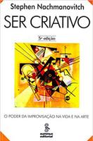 Ser criativo: o poder da improvisação na vida e na arte (Português)