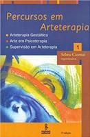 Percursos em arteterapia: arteterapia gestáltica, arte em psicoterapia, supervisão em arteterapia (Português)