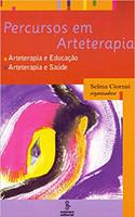 Percursos em arteterapia: arteterapia e educação, arteterapia e saúde (Português)