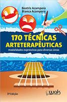 170 Técnicas Arteterapêuticas: Modalidades Expressivas Para Diversas áreas (Português)