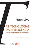 As Tecnologias da Inteligência: o futuro do pensamento na era da informática (Português)