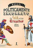 Manual Politicamente Incorreto do Islã e das Cruzadas (Português)