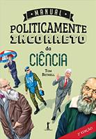 Manual Politicamente Incorreto da Ciência (Português)