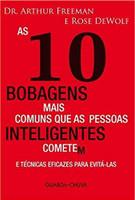 As 10 Bobagens Mais Comuns que as Pessoas Inteligentes Cometem (Português)