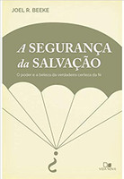A Segurança da Salvação. o Poder e a Beleza da Verdadeira Certeza da Fé (Português)