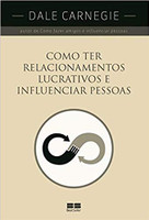 Como ter relacionamentos lucrativos e influenciar pessoas (Português)