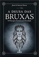 A Deusa das Bruxas. O Princípio Feminino da Divindade (Português)