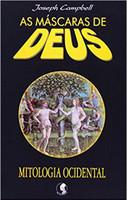 As Máscaras de Deus. Mitologia Ocidental - Volume 3 (Português)