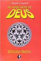 As máscaras de Deus - Volume 4 - Mitologia criativa (Português)