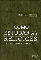 Como estudar as religiões: Metodologias e estratégias (Português)