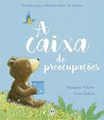 A caixa de preocupações: Perfeita para crianças cheias de medos (Português)