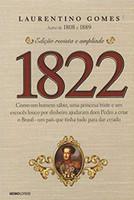 1822: Como um homem sábio, uma princesa triste e um escocês louco por dinheiro ajudaram dom Pedro a criar o Brasil - um país que tinha tudo para dar errado (Português)