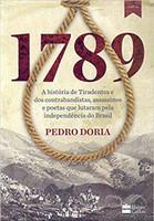 1789 : A história de Tiradentes, contrabandistas, assassinos e poetas que sonharam a Independência do BrasilBruto e apaixonado (Português)