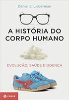 A história do corpo humano: Evolução, saúde e doença (Português)