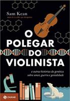 O polegar do violinista: E outras histórias da genética sobre amor, guerra e genialidade (Português)