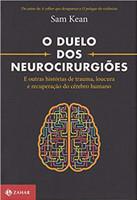 O duelo dos neurocirurgiões: E outras histórias de trauma, loucura e recuperação do cérebro humano (Português)