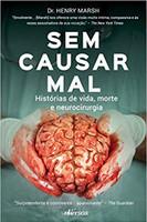 Sem causar mal: Histórias de vida, morte e neurocirurgia (Português)