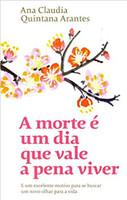 A morte é um dia que vale a pena viver: E um excelente motivo para se buscar um novo olhar para a vida (Português)