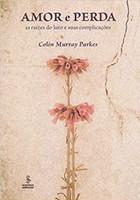 Amor e perda: as raízes do luto e suas complicações (Português)