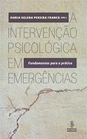 A intervenção psicológica em emergências: fundamentos para a prática (Português)