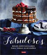 Fabulosos - Bolos Espetaculares Para Todas as Ocasiões (Português)