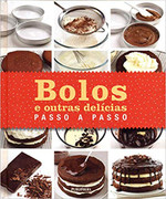 Bolos e Outras Delícias Passo a Passo (Português)