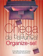 Chega de bagunça : Organize-se (Português)