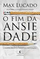 O fim da ansiedade: O segredo bíblico para livrar-se das preocupações (Português)