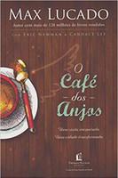O café dos anjos: Uma visita inesperada : Uma cidade transformada (Português)